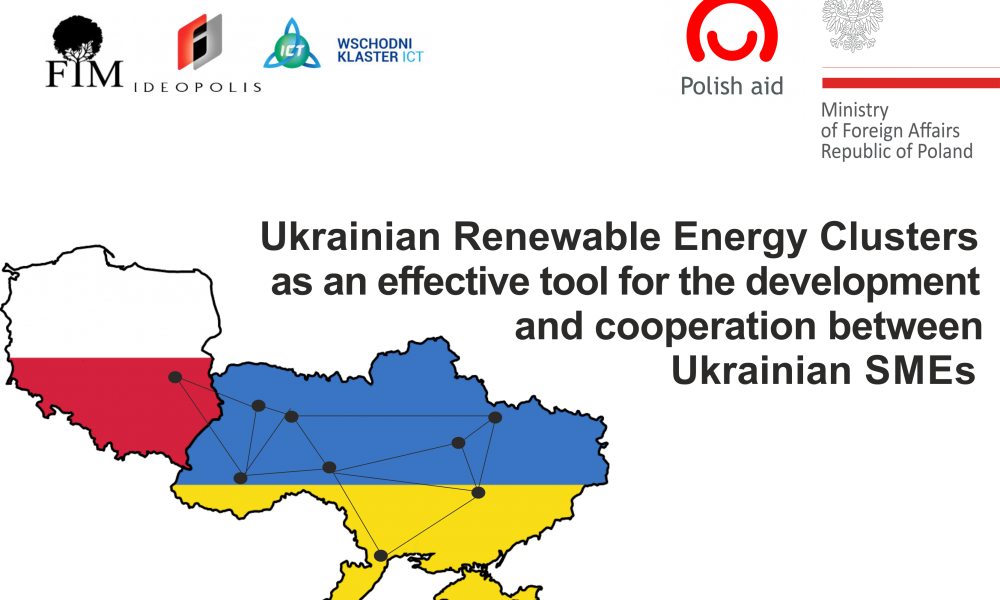 "Polish-Ukrainian international project ""Ukrainian renewable energy clusters as an effective tool for development and cooperation between Ukrainian small and medium-sized enterprises"" supported by Ministry of Foreign Affairs of Poland 201/2016"